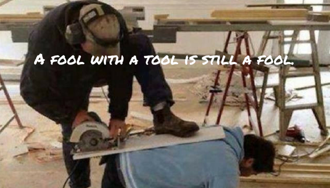 A fool with a tool.png