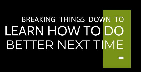 Breaking things down to do better