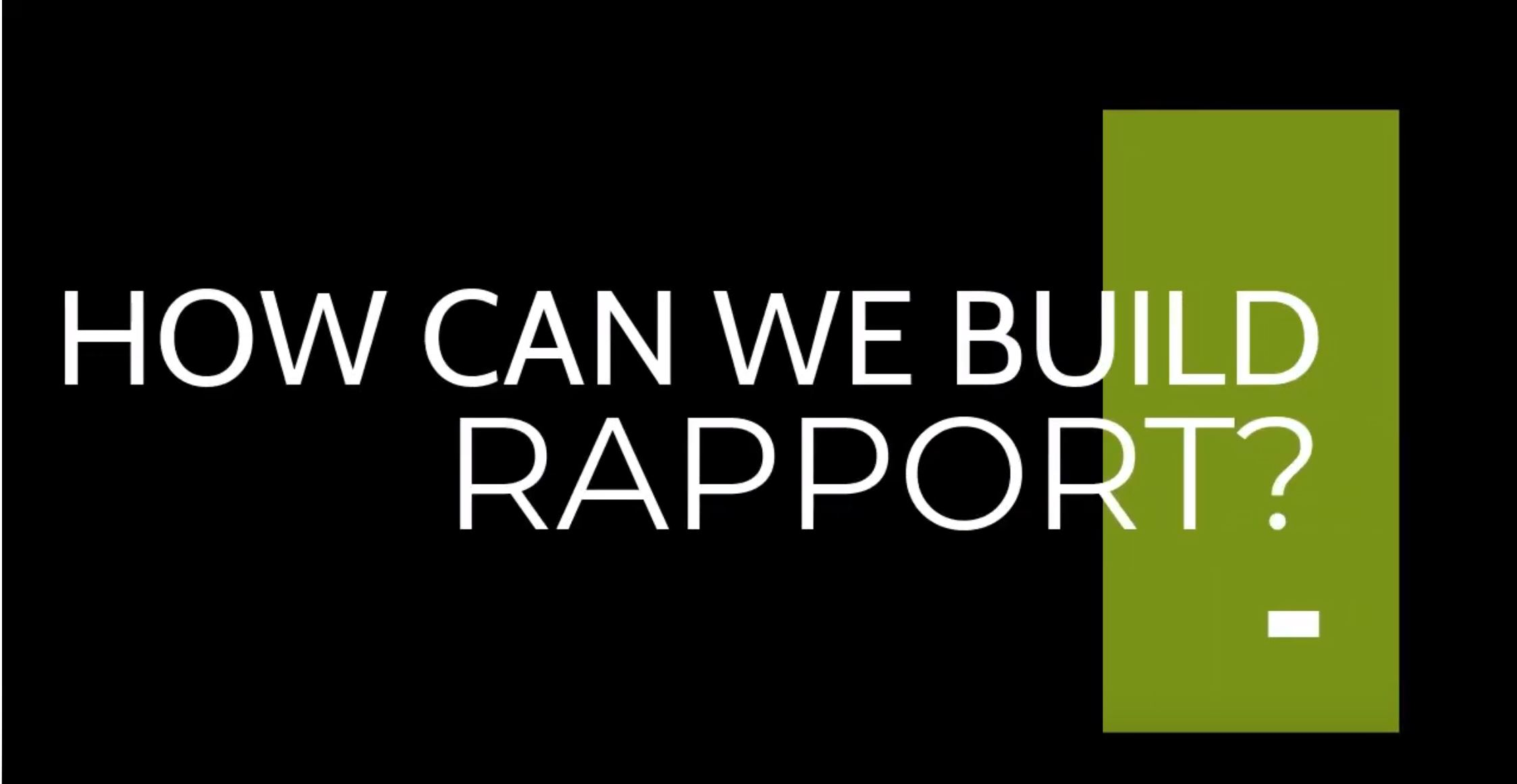 How can we build rapport- chris freeze