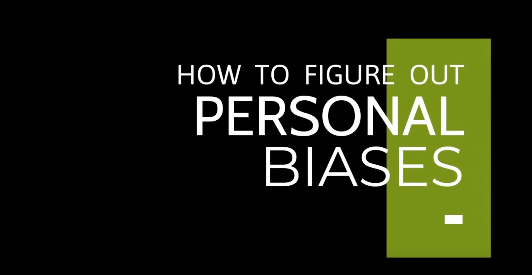 How to figure out personal biases- chris freeze