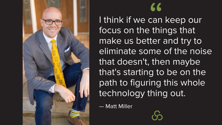 Matt Miller Has Technology Aided