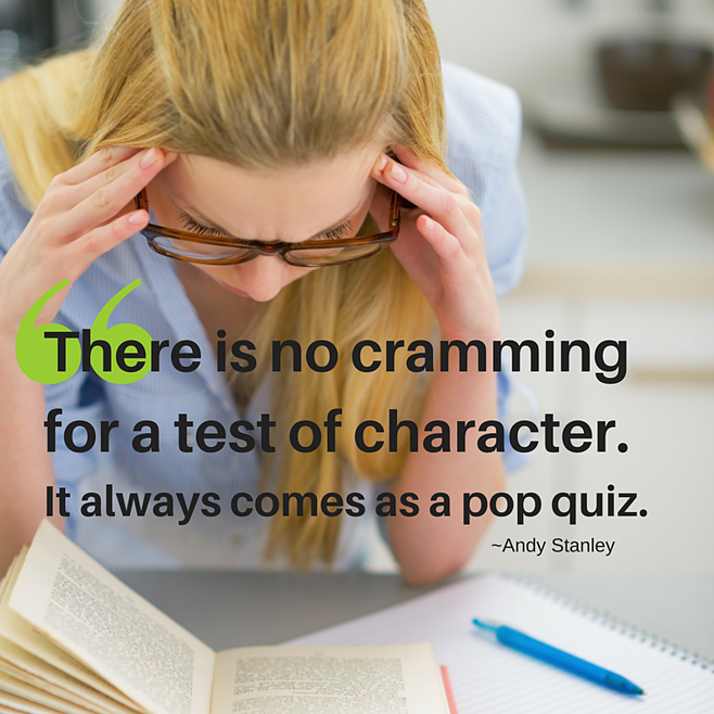 There is no cramming for a test of character..png