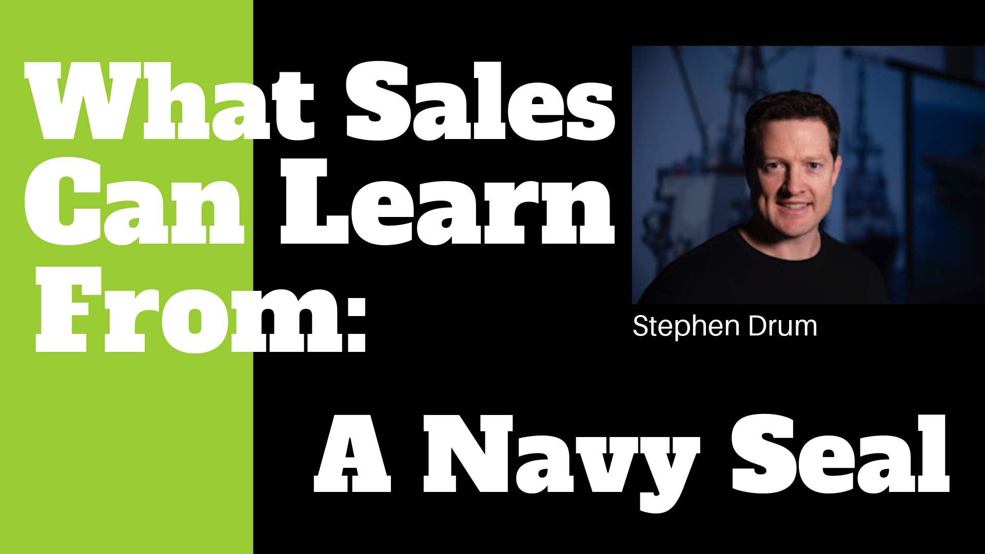 What Sales Can Learn From_ A Navy Seal