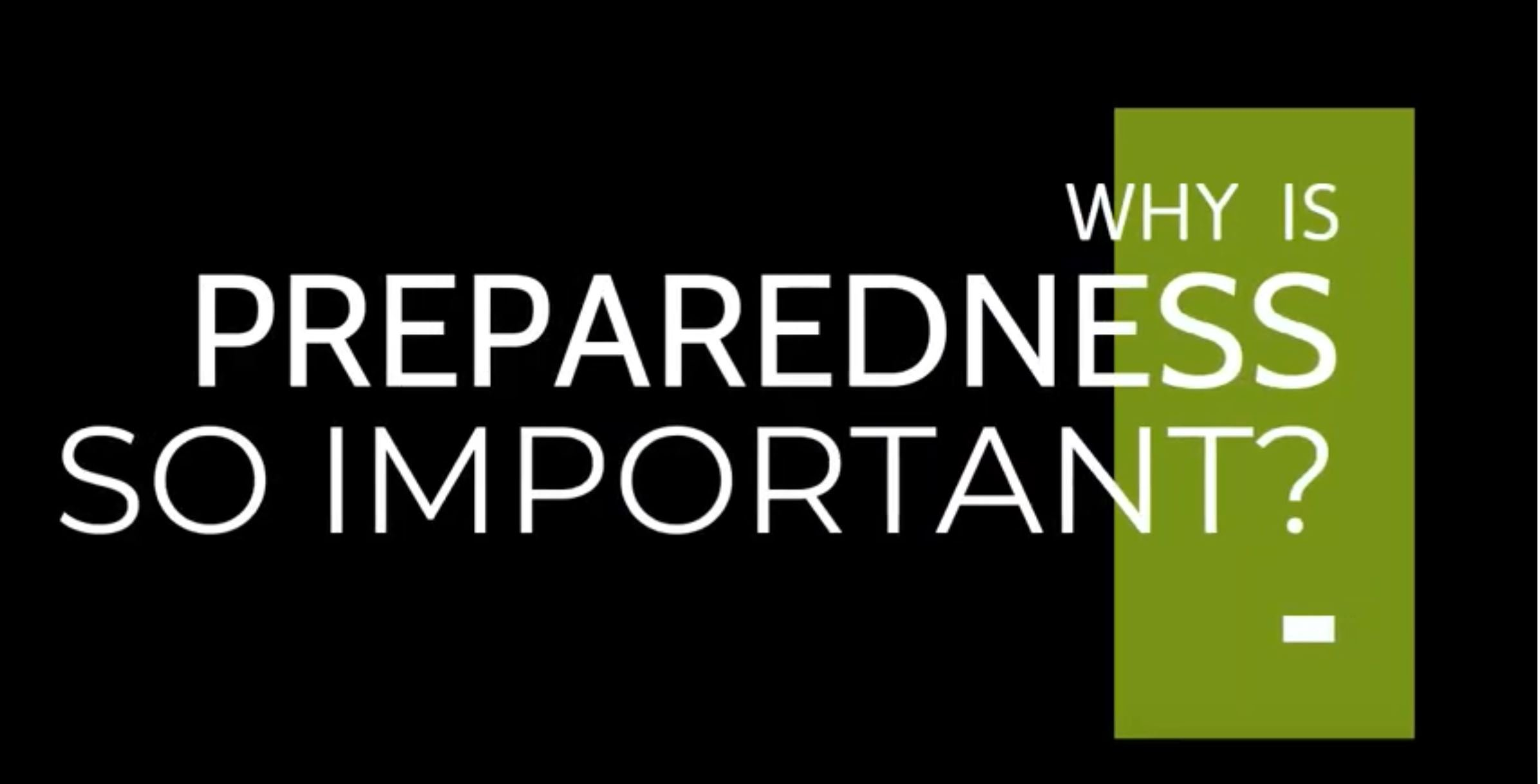 Why is preparedness so important